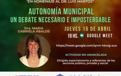"""CICLO DE CHARLAS I.D.C. """"En homenaje al Dr. Luis Martos"""" """"AUTONOMIA MUNICIPAL- UN DEBATE NECESARIO E IMPOSTERGABLE"""".-"""