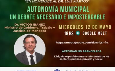 """REPROGRAMADA – CICLO DE CHARLAS I.D.C.   """"En homenaje al Dr. Luis Martos""""   """"AUTONOMIA MUNICIPAL- UN DEBATE NECESARIO E IMPOSTERGABLE"""".-"""