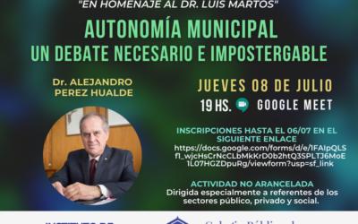 """CICLO DE CHARLAS I.D.C.   """"En homenaje al Dr. Luis Martos""""   """"AUTONOMIA MUNICIPAL- UN DEBATE NECESARIO E IMPOSTERGABLE"""""""